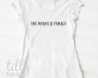 The Future Is Female Women's T-Shirt