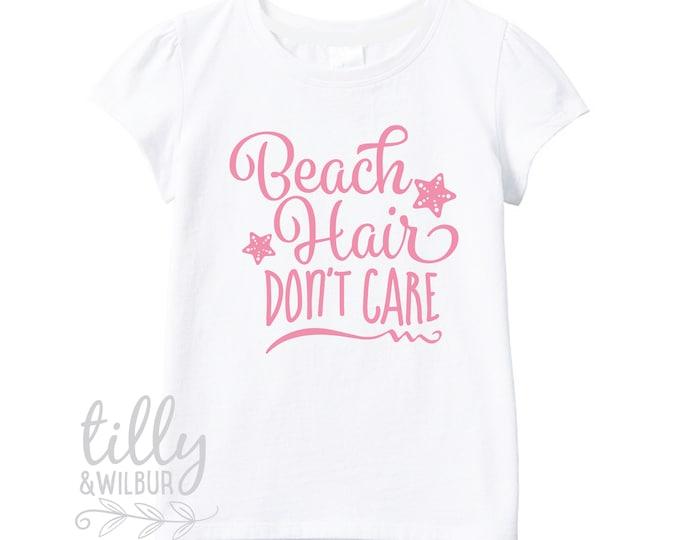 Beach Hair Don't Care Girls T-Shirt