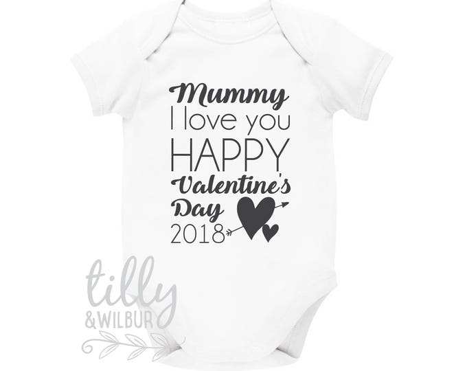 Mummy I Love You Happy Valentine's Day 2018 Baby Bodysuit