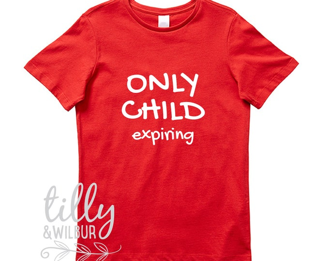 Only Child Expiring Pregnancy Announcement T-Shirt