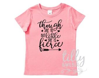 Though She Be But Little She Is Fierce Girls T-Shirt