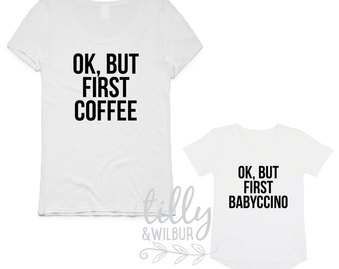 OK But First Coffee OK But First Babyccino Mummy And Daughter Matching Set