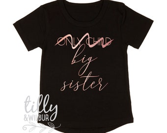 Only Child Big Sister T-Shirt