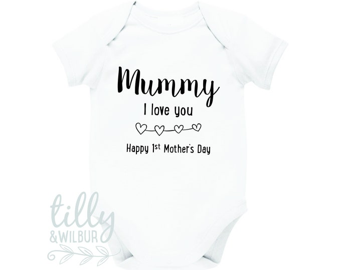 Mummy I Love You Happy 1st Mother's Day Baby Bodysuit