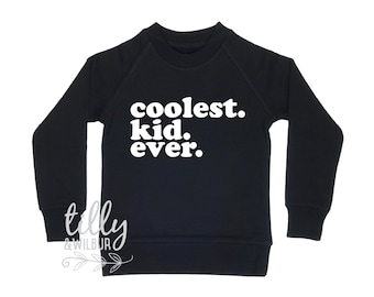 Coolest. Kid. Ever. Boys Sweater
