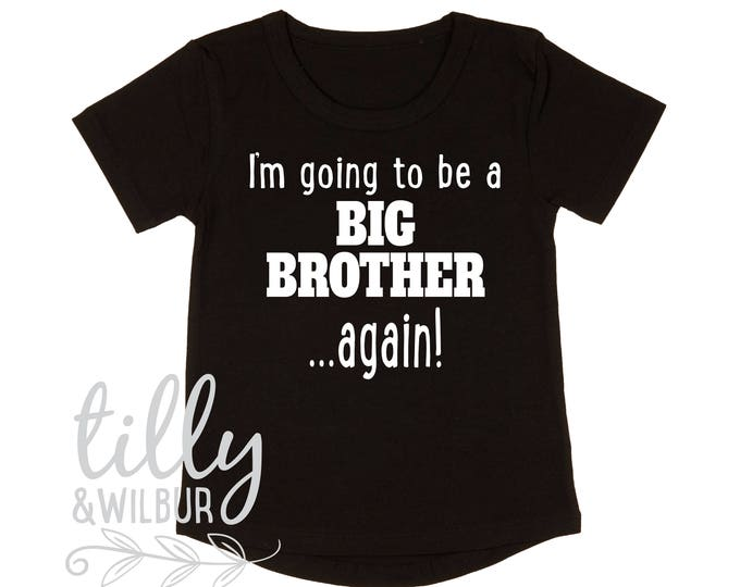 I'm Going To Be A Big Brother... Again! Big Brother T-Shirt, Big Brother Shirt, Pregnancy Announcement, Sibling Shirt, Brother Tee, Big Bro
