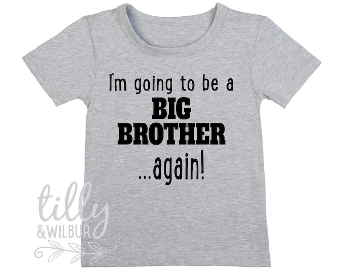 I'm Going To Be A Big Brother... Again! Big Brother T-Shirt