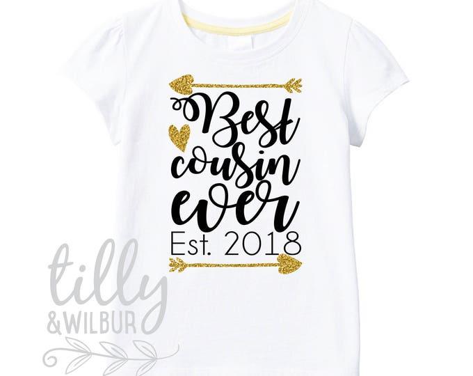 Best Cousin Ever Est. 2018 Girls T-Shirt