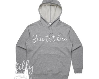 Your Text Here Women's Hoodie, Design Your Own Hoodie, Custom Text Here Jumper, Custom Women's Hoodie, Custom Jumper, Personalised Crew