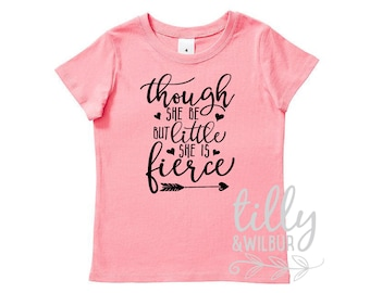 Though She Be But Little She Is Fierce Girls T-Shirt