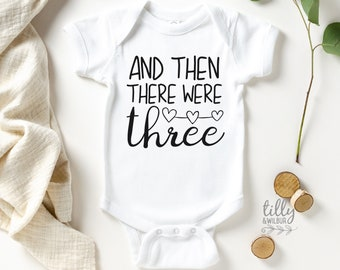 And Then There Were Three, And Then There Were 3 Pregnancy Announcement Bodysuit, Announcement Romper, Maternity Photo Prop, Baby Reveal