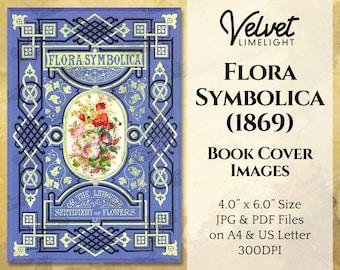 FLORA SYMBOLICA (1869) Vintage Printable Book Cover Images, Language of Flowers Victorian Junk Journal Ephemera, Digital Download 300dpi Jpg