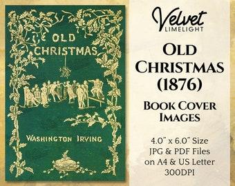 OLD CHRISTMAS (1876) Vintage Printable Book Cover Image, Festive Holiday Season Victorian Junk Journal Ephemera, Digital Download 300dpi Jpg