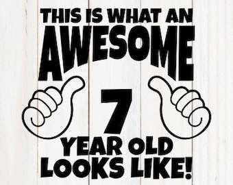 Awesome SVG 7 Year Old Birthday Shirt Thumbs Up Svg Boy Girl This Is What An