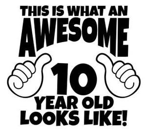 Awesome SVG 10 Year Old Birthday Shirt Thumbs Up Svg Boy Girl This Is What An