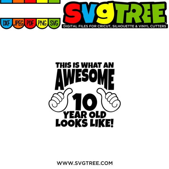 Awesome SVG 10 Year Old Birthday Shirt Thumbs Up Svg