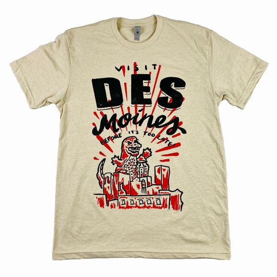 Visit Des Moines Before It's Too Late Tee
