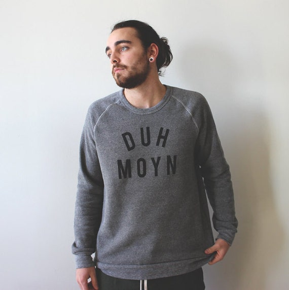 DUH MOYN ( Des Moines Iowa ) - Unisex Crewneck Triblend Alternative Apparel Sweatshirt