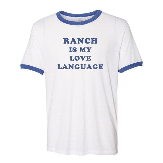 Ranch Is My Love Language Tee