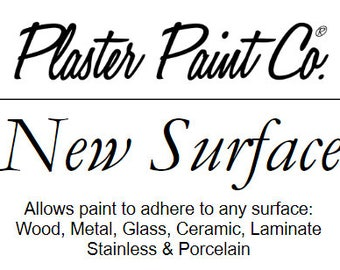New Surface by The Plaster Paint Company * Chalk Paint