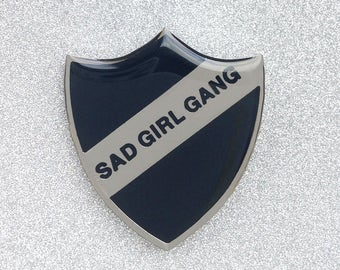Sad Girl Gang Pin Badge