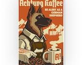 German Shepherd - Retro Coffee Ad (6 Sizes Art Prints, Giclees, Posters, Wood Metal Signs, Tote Bag, Towel)