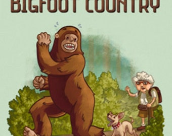 Bigfoot Country - No Dogs Off Leash (Art Prints available in multiple sizes)