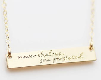 Inspirational necklace ;Nevertheless, she persisted, Custom Strength Jewelry, Bar Necklace with quotes, Motivation necklace