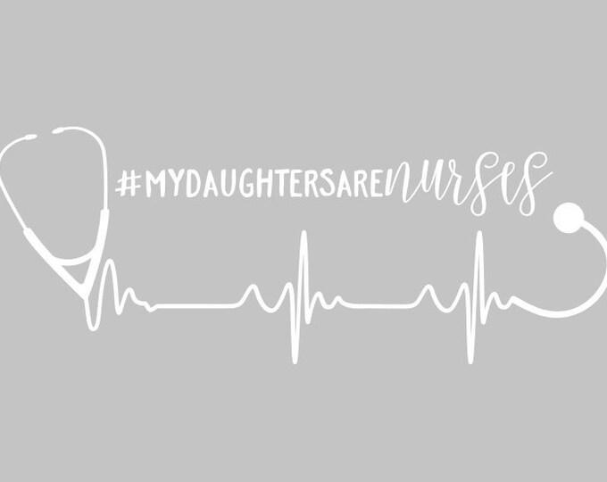 "FREE SHIPPING //  9x3.4"" #mydaughtersarenurses Vinyl Decal - RN - Nurse - Mom - Car Decal-  Custom  - Hospital - Nurse  - Registered - Mama"