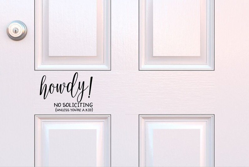 howdy No Soliciting Unless You're A Kid Vinyl Decal  image 0
