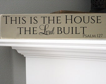 """24x6"""" This Is The House The Lord Built Wood Sign"""