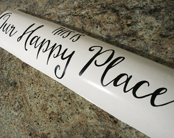 """24x6"""" This Is Our Happy Place Vinyl Decal - Safe For Walls - Removable - Home Decor - Family - Friends - Living Room - Kitchen - Stickers"""