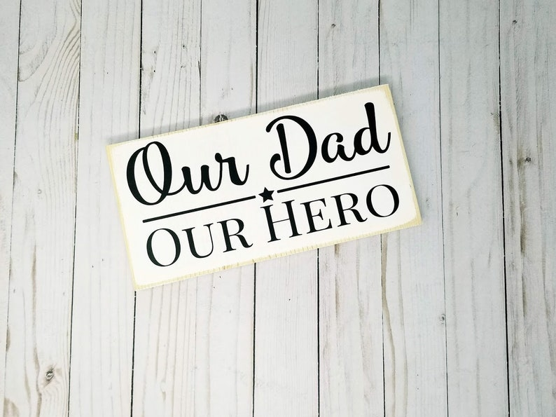 Our Dad Our Hero Wood Sign  Father's Day Gift Son image 0
