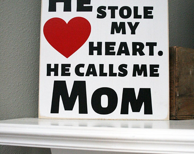 "12x14"" So There's This Boy. He Stole My Heart. He Calls Me Mom Wood Sign - Son - Mother' Day - Children - Kids - Nursery Decor - Home Decor"
