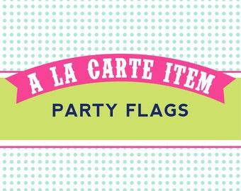 Printable Customized Party Flags Design - A La Carte Item