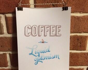 Coffee: Liquid Optimism Print unframed 21 x 29cm