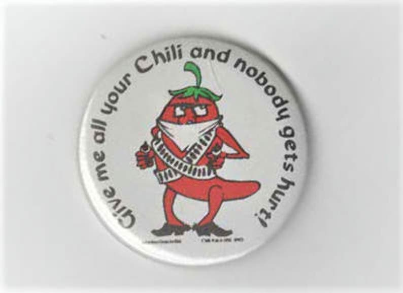 Vintage Garcia Give me all your chili and nobody gets hurt collectors button