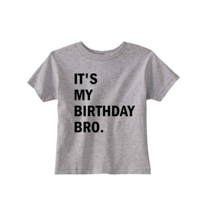Its My Birthday Bro Shirt Kids Toddler
