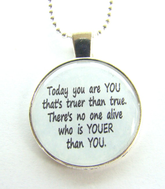 Today You Are You Dr Seuss Quote Pendant Necklace With Chain Etsy