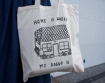 Home is Where My Doggo Is - Cute Tote bag, Tote bag, screenprint tote bag, cute bag, fairtrade, pey chi, dog lover tote bag, dog tote bag