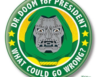 """Dr. Doom for President, 2.25"""" inch Button, Pin, Pinback, Badge"""