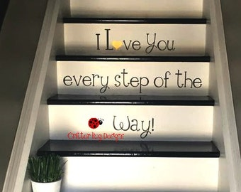 I love you every step of the way Stairs Decal, decal for stairs, wall decal, vinyl sticker, staircase artwork, words for steps, stairwell
