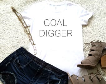 Goal digger shirt available in size s, med, large, and Xl  funny women graphic shirt, shirts with sayings, women clothing