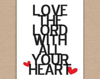 Love the Lord with all your Heart PRINTABLE sign. Subway Art. Instant Download. Black and White TWO 8x10 Jpeg DIGITAL files