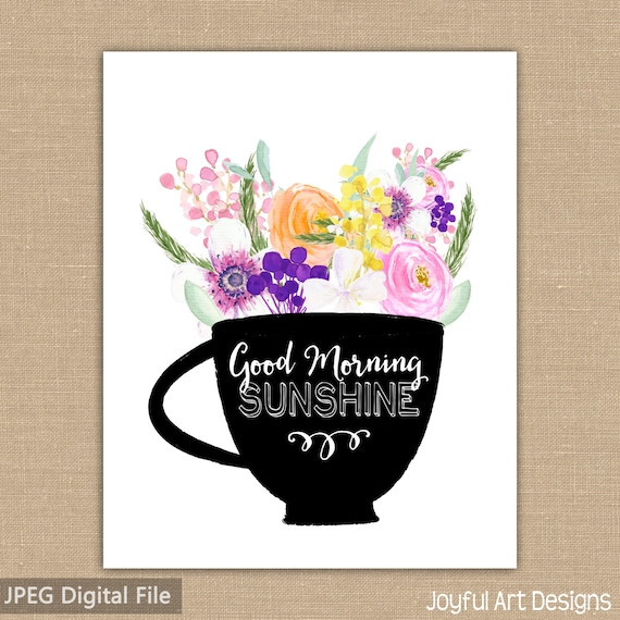 Good Morning Sunshine Coffee Cup With Watercolor Flowers. Coffee Printable Sign. Watercolor Flowers. Floral Design. 8x10 Digital File.