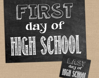 First Day of High School Chalkboard PRINTABLE Sign. 6th thru 12th grade. Chalkboard sign. First and Last day of school. 8x10 files