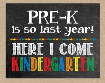 Last Day of School for Pre-K Chalkboard PRINTABLE Sign. Pre-K is so last year. Here I come Kindergarten. Last Day of School 8x10 file