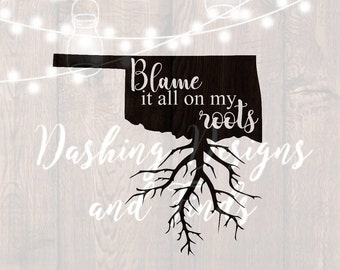 DIGITAL DOWNLOAD svg png blame it all on my roots oklahoma state blame it HTV shirt sign cricut cutting file vinyl