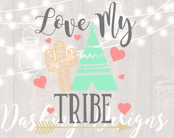 DIGITAL DOWNLOAD Teepee svg Love my tribe SVG, png files, cut files, Silhouette, Cricut, tribe svg, arrow svg, family svg mom life svg
