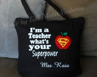 "Teacher Appreciation gift canvas bag with zipper top "" Im a teacher what's your superpower in vinyl 18"" x 14"" x 4""school tote , lap top bag"